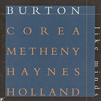 Gary Burton, Chick Corea, Pat Metheny, Roy Haynes, Dave Holland — Like Minds (1998)
