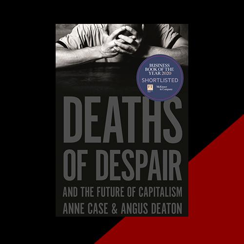 Deaths of Despair and the Future of Capitalism, Энн Кейс и Ангус Дитон
