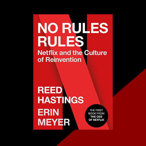No Rules Rules, Рид Хастингс и Эрин Мейер
