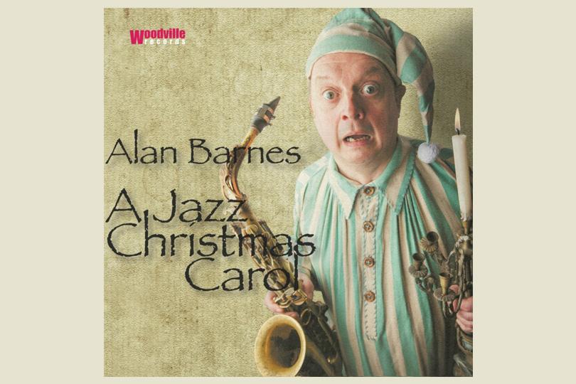 Alan Barnes— AJazz Christmas Carol (Woodville, 2015)