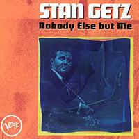 Stan Getz— Nobody Else ButMe (1964)