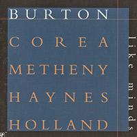 Gary Burton, Chick Corea, Pat Metheny, Roy Haynes, Dave Holland— Like Minds (1998)