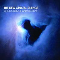 Chick Corea &Gary Burton— The New Crystal Silence (2008)